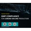 GMP COMPLIANCE FOR CORONA VACCINE PRODUCTION